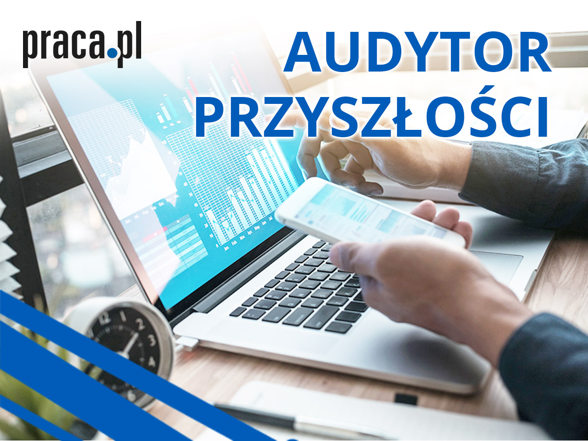 Audytor przyszłości - trendy i nowe technologie w branży audytorskiej