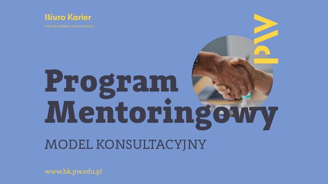 Program Mentoringowy - model konsultacyjny. CZAS START!