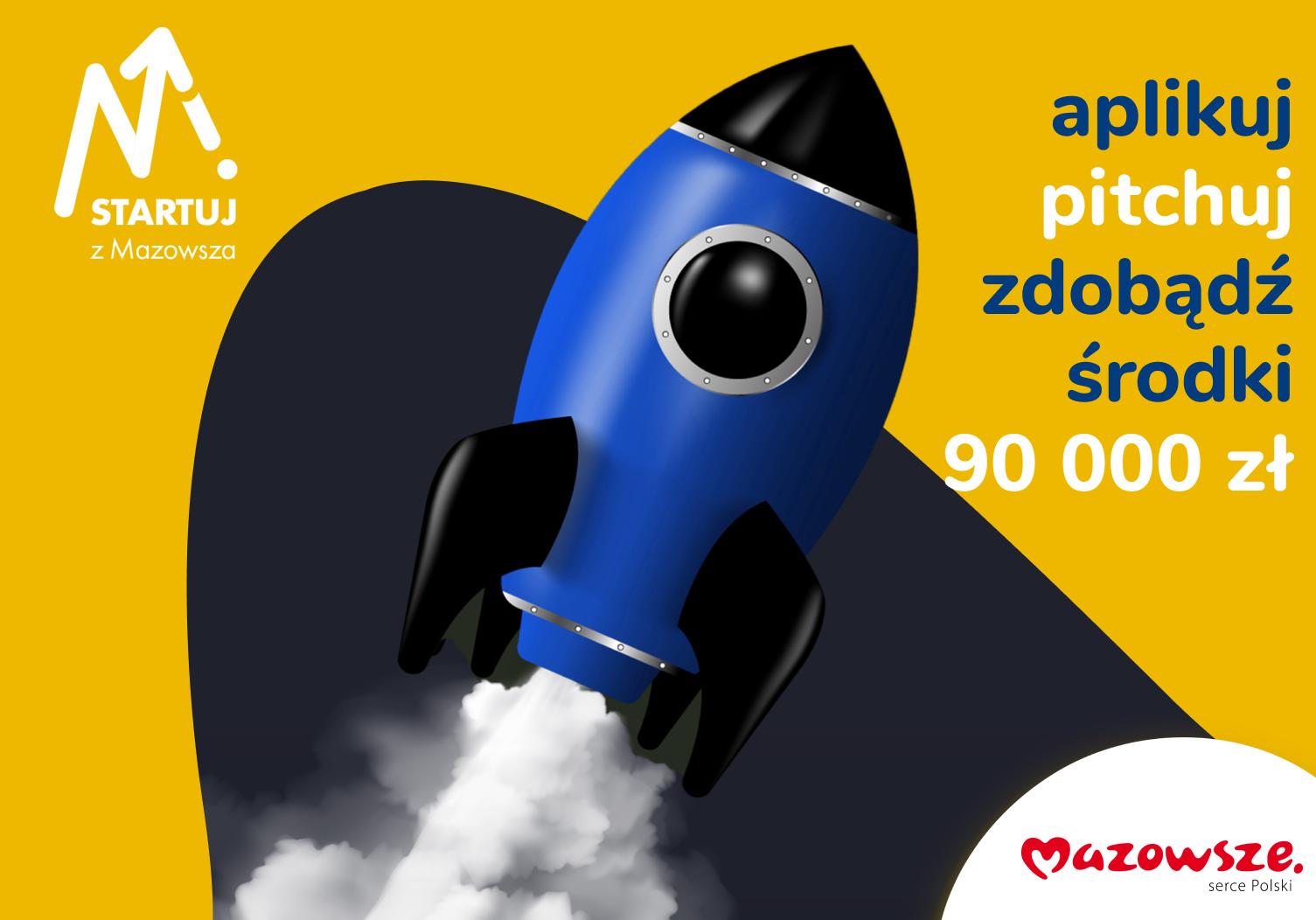 wySTARTUJ Z MAZOWSZA i zdobądź 30 000 zł na rozwój startupu!